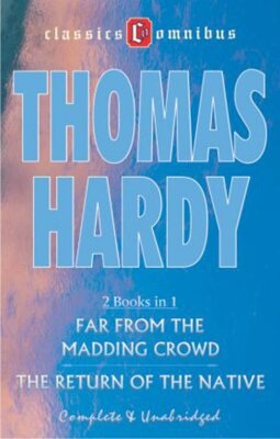 Far From The Madding Crowd & The Return Of The Native (2 Books in 1) - Thomas Hardy