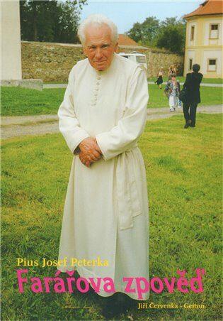 Farářova zpověď - Peterka Pius Josef