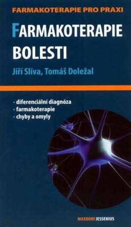 Farmakoterapie bolesti - Jiří Slíva, Tomáš Doležal