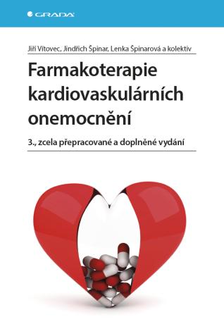 Farmakoterapie kardiovaskulárních onemocnění - Jindřich Špinar, Jiří Vítovec, kolektiv a, Lenka Špinarová - e-kniha