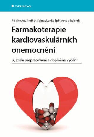 Farmakoterapie kardiovaskulárních onemocnění - Jindřich Špinar, Jiří Vítovec
