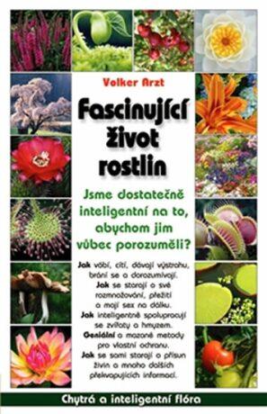 Fascinující život rostlin - Volker Arzt