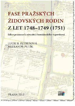 Fase pražských židovských rodin z let 1748 – 1749 (1751) - Alexandr Putík, Lucie B. Petrusová