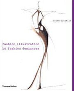 Fashion Illustration by Fashion Designers - Laird Borrelli