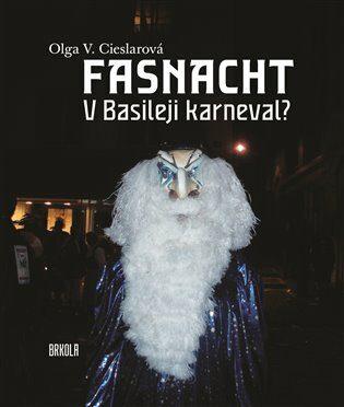 Fasnacht - Olga V.  Cieslarová