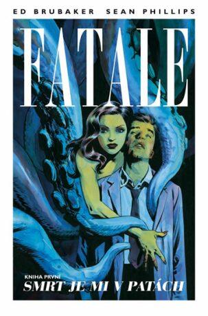 Fatale 1: Smrt je mi v patách - Ed Brubaker, Sean Phillips