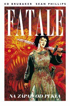 Fatale 3: Na západ od pekla - Ed Brubaker, Sean Phillips