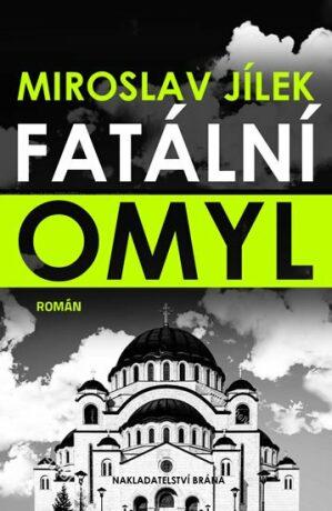 Fatální omyl - Miroslav Jílek