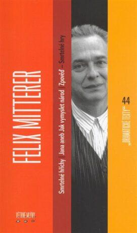 Felix Mitterer: Smrtelné hry - Smrtelné hříchy, Jana aneb jak vymyslet národ, Zpověď - Felix Mitterer