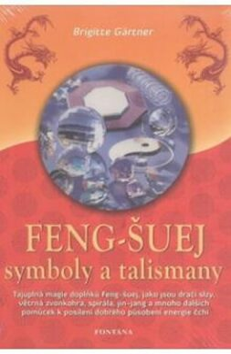 Feng-Šuej symboly a talismany - Gärtner Brigitte