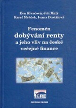 Fenomén dobývání renty a jeho vliv na české veřejné finance - Ivana Dostálová