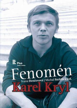Fenomén Karel Kryl - Michal Stehlík, Ivana Denčevová