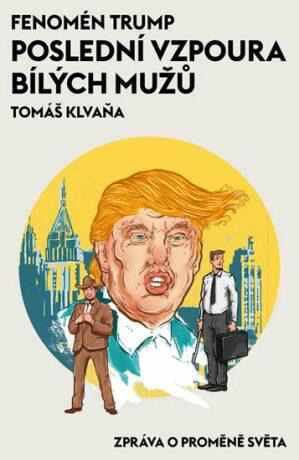 Fenomén Trump - Tomáš Klvaňa