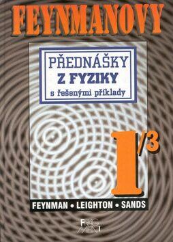Feynmanovy přednášky z fyziky s řešenými příklady 1/3 - Richard Phillips Feynman