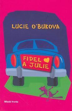 Fidel a Julie - Lucie O´Buková