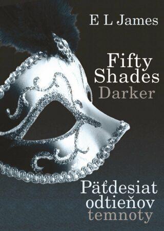 Fifty Shades Darker : Päťdesiat odtieňov temnoty - E.L. James