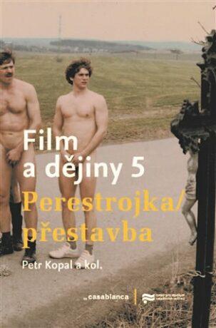 Film a dějiny 5. - Petr Kopal