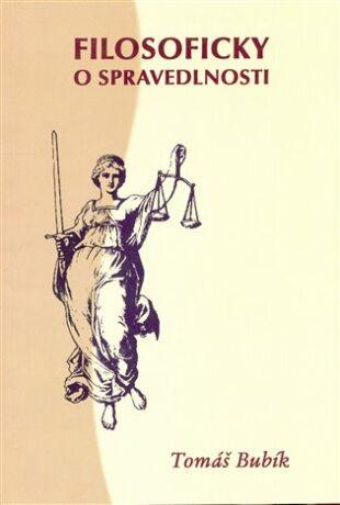 Filosoficky o spravedlnosti - Tomáš Bubík