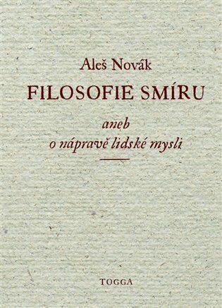 Filosofie smíru aneb o nápravě lidské mysli - Aleš Novák