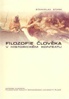 Filozofie člověka v historickém kontextu - Stanislav Stark