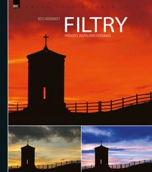 FILTRY – průvodce digitálního fotografa - Karel Beneš, Ross Hoddinott