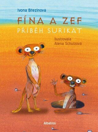 Fína a Zef: Příběh surikat - Ivona Březinová
