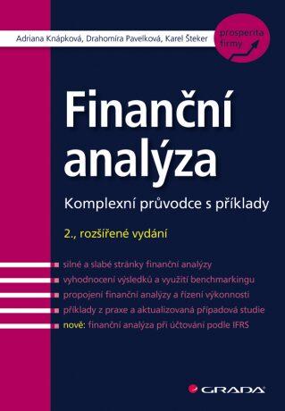 Finanční analýza - Komplexní průvodce s příklady - Adriana Knápková