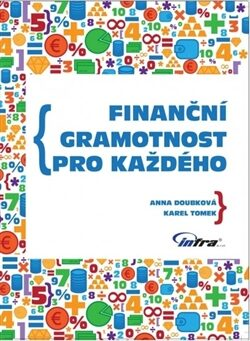 Finanční gramotnost pro každého - Anna Doubková, Karel Tomek