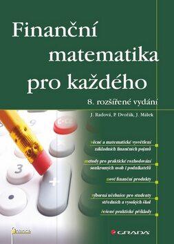 Finanční matematika pro každého - Radová  Jarmila