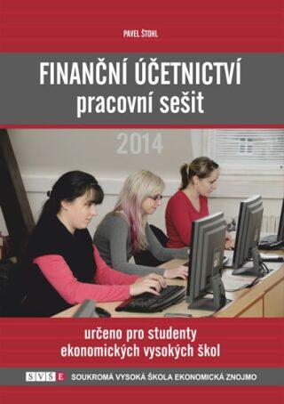 Finanční účetnictví - pracovní sešit 2014 - Pavel Štohl