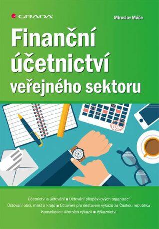Finanční účetnictví veřejného sektoru - Miroslav Máče