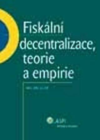 Fiskální decentralizace: teorie a empirie - Milan Jílek