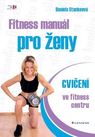 Fitness manuál pro ženy - Daniela Stackeová - e-kniha