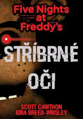 Five Nights at Freddy's 1.: Stříbrné oči - Scott Cawthon, Kira Breed Wrisley