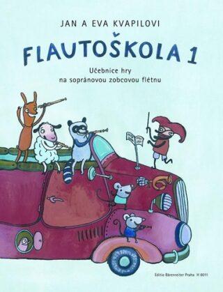 Flautoškola 1 Učebnice hry na sopránovou zobcovou flétnu - Eva Kvapilová, Jan Kvapil