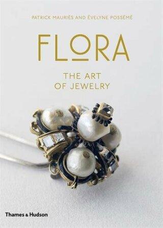 Flora: The Art of Jewelry - Évelyne Possémé, Patrick Mauries