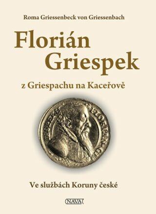 Florián Griespek z Griespachu na Kaceřově - Roma Griessenbeck von Griessenbach