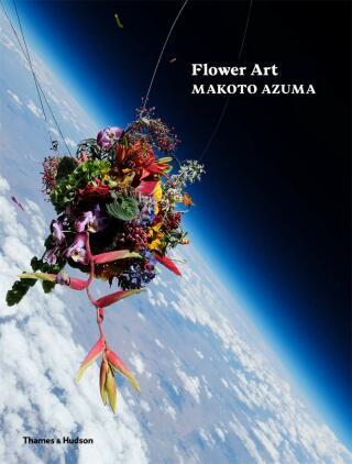 Flower Art: Makoto Azuma - Azuma