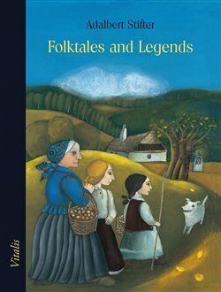 Folktales and Legends - Adalbert Stifter