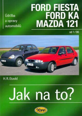 Ford Fiesta 1/96-2002, Ford KA od 11/96, Mazda 121 - Jak na to? - 52. - Etzold Hans-Rudiger Dr.