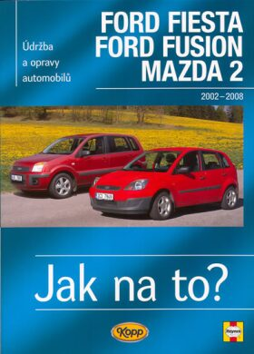 Ford Fiesta/Ford Fusion/Mazda 2 - 2002-2008 - Jak na to? - 108. - Jex R.M.