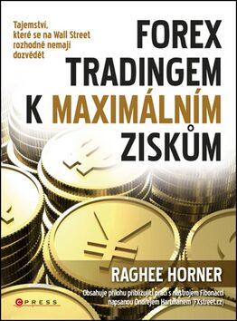 ForeX tradingem k maximálním ziskům - Ranghee Horner