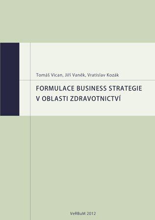 Formulace business strategie v oblasti zdravotnictví - Kolektiv