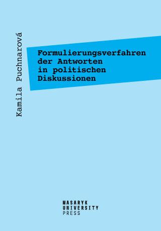 Formulierungsverfahren der Antworten in politischen Diskussionen - Kamila Puchnarová