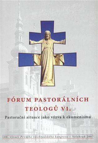Fórum pastorálních teologů VI. -