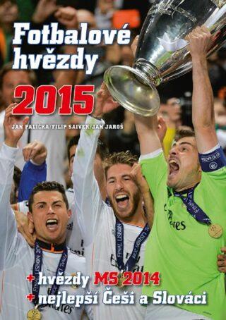 Fotbalové hvězdy 2015 - hvězdy MS 2014, nejlepší Češi a Slováci - Filip Saiver, Jan Palička, Jan Jaroš