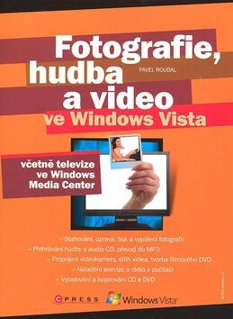 Fotografie, hudba a video ve Windows Vista - Pavel Roubal