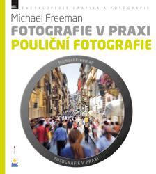 Fotografie v praxi: POULIČNÍ FOTOGRAFIE - Kolektiv