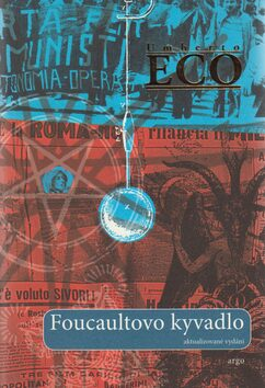 Foucaultovo kyvadlo - Umberto Eco
