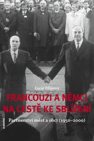 Francouzi a Němci na cestě ke sblížení - Filipová Lucie